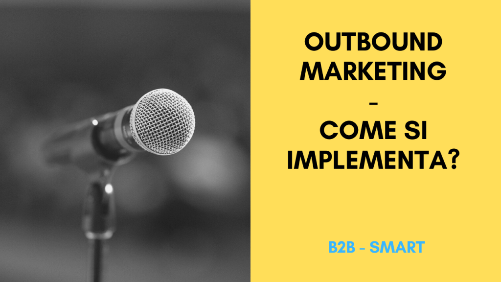 Cosa è Outbound Marketing e come si implementa?