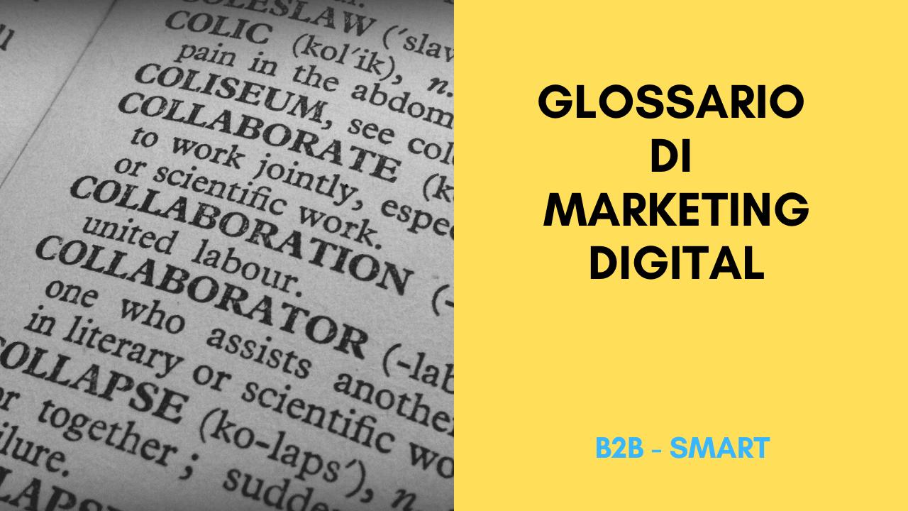 Glossario di Marketing Digital (Inbound e Outbound Marketing)