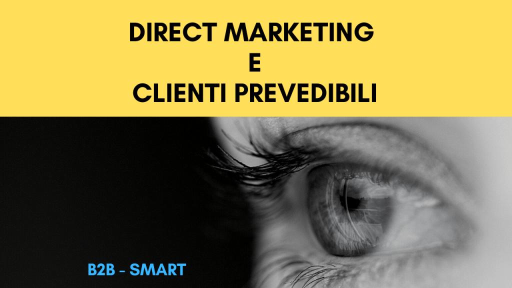 Direct Marketing per Acquisire Clienti in maniera prevedibile