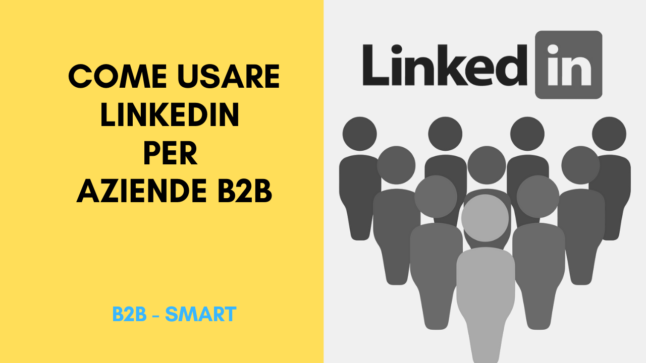 LinkedIn per aziende B2B: 13 azioni indispensabili