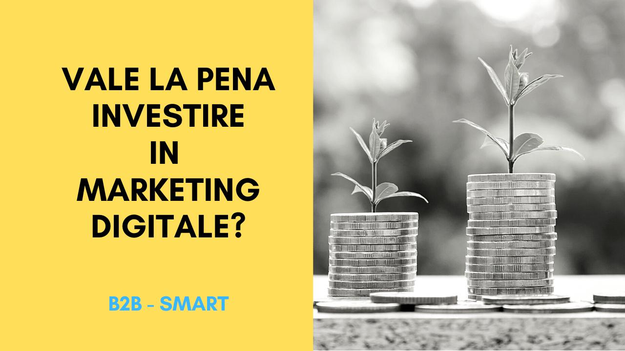 Investimento in Marketing Digitale: vale la pena?